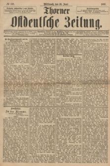 Thorner Ostdeutsche Zeitung. 1897, № 138 (16 Juni)