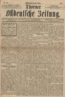 Thorner Ostdeutsche Zeitung. 1897, № 144 (23 Juni)