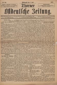 Thorner Ostdeutsche Zeitung. 1897, № 156 (7 Juli) + dod.