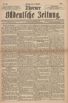 Thorner Ostdeutsche Zeitung. 1897, № 182 (6 August)