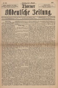 Thorner Ostdeutsche Zeitung. 1897, № 184 (8 August) + dod.