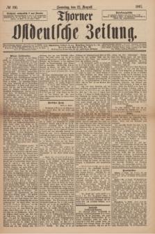 Thorner Ostdeutsche Zeitung. 1897, № 196 (22 August) + dod.