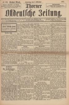 Thorner Ostdeutsche Zeitung. 1897, № 232 (3 Oktober) - Erstes Blatt