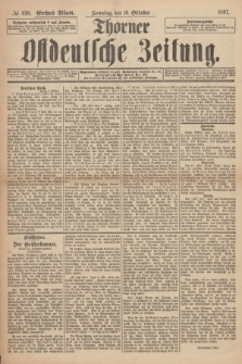 Thorner Ostdeutsche Zeitung. 1897, № 238 (10 Oktober) - Erstes Blatt