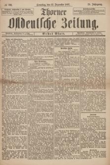 Thorner Ostdeutsche Zeitung. Jg. 25, № 291 (12 Dezember 1897) - Erstes Blatt