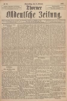 Thorner Ostdeutsche Zeitung. 1893, № 34 (9 Februar)