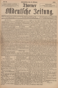 Thorner Ostdeutsche Zeitung. 1893, № 36 (11 Februar)