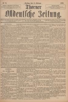 Thorner Ostdeutsche Zeitung. 1893, № 41 (17 Februar)
