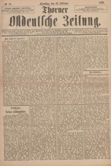 Thorner Ostdeutsche Zeitung. 1893, № 43 (19 Februar) + dod.