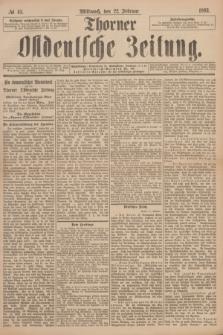 Thorner Ostdeutsche Zeitung. 1893, № 45 (22 Februar)