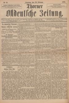 Thorner Ostdeutsche Zeitung. 1893, № 49 (26 Februar) + dod.