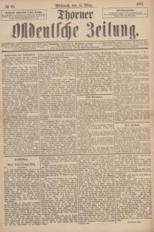 Thorner Ostdeutsche Zeitung. 1893, № 63 (15 März)