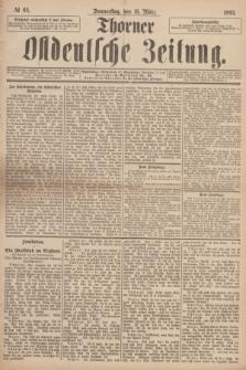 Thorner Ostdeutsche Zeitung. 1893, № 64 (16 März) + dod.