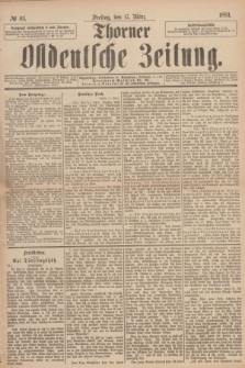 Thorner Ostdeutsche Zeitung. 1893, № 65 (17 März)