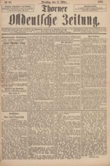 Thorner Ostdeutsche Zeitung. 1893, № 68 (21 März)