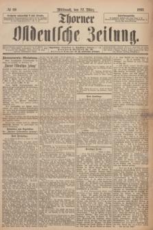 Thorner Ostdeutsche Zeitung. 1893, № 69 (22 März) + dod.