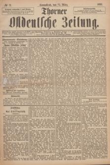 Thorner Ostdeutsche Zeitung. 1893, № 72 (25 März)