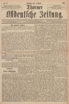 Thorner Ostdeutsche Zeitung. 1893, № 81 (7 April) + dod.