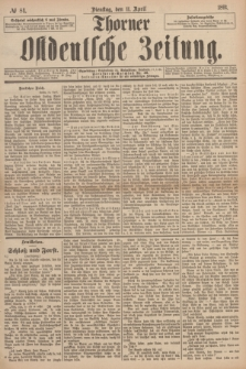 Thorner Ostdeutsche Zeitung. 1893, № 84 (11 April)