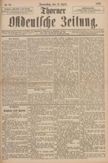 Thorner Ostdeutsche Zeitung. 1893, № 86 (13 April)
