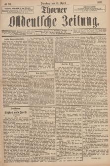 Thorner Ostdeutsche Zeitung. 1893, № 90 (18 April)