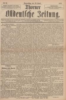 Thorner Ostdeutsche Zeitung. 1893, № 92 (20 April)