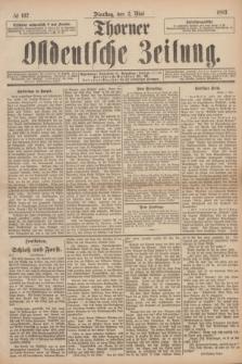 Thorner Ostdeutsche Zeitung. 1893, № 102 (2 Mai)