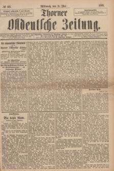Thorner Ostdeutsche Zeitung. 1893, № 125 (31 Mai)