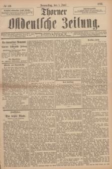 Thorner Ostdeutsche Zeitung. 1893, № 126 (1 Juni)