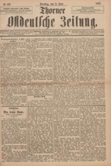 Thorner Ostdeutsche Zeitung. 1893, № 130 (6 Juni)