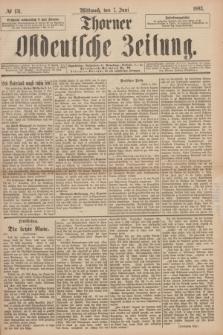 Thorner Ostdeutsche Zeitung. 1893, № 131 (7 Juni)