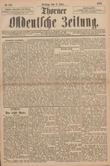 Thorner Ostdeutsche Zeitung. 1893, № 133 (9 Juni)