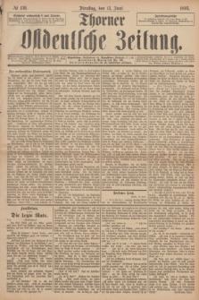 Thorner Ostdeutsche Zeitung. 1893, № 136 (13 Juni)