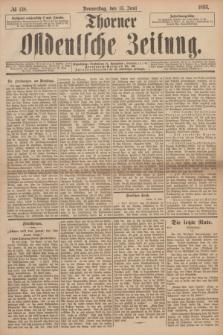 Thorner Ostdeutsche Zeitung. 1893, № 138 (15 Juni)