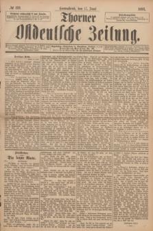 Thorner Ostdeutsche Zeitung. 1893, № 140 (17 Juni)