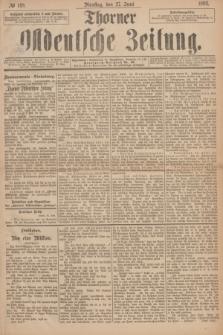 Thorner Ostdeutsche Zeitung. 1893, № 148 (27 Juni)