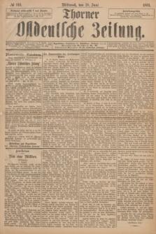 Thorner Ostdeutsche Zeitung. 1893, № 149 (28 Juni)