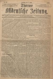 Thorner Ostdeutsche Zeitung. 1893, № 153 (2 Juli) + dod.