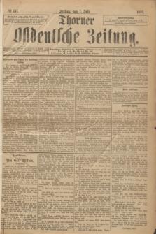 Thorner Ostdeutsche Zeitung. 1893, № 157 (7 Juli)