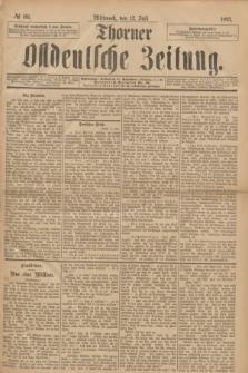 Thorner Ostdeutsche Zeitung. 1893, № 161 (12 Juli)