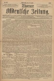 Thorner Ostdeutsche Zeitung. 1893, № 167 (19 Juli)
