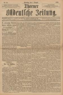 Thorner Ostdeutsche Zeitung. 1893, № 178 (1 August)