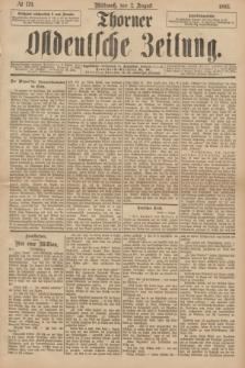 Thorner Ostdeutsche Zeitung. 1893, № 179 (2 August)