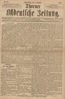 Thorner Ostdeutsche Zeitung. 1893, № 182 (5 August)
