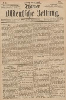 Thorner Ostdeutsche Zeitung. 1893, № 183 (6 August) + dod.
