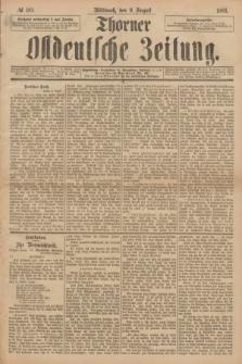 Thorner Ostdeutsche Zeitung. 1893, № 185 (9 August)