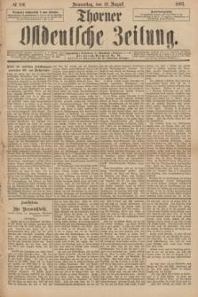 Thorner Ostdeutsche Zeitung. 1893, № 186 (10 August)
