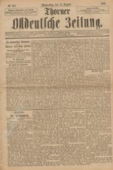 Thorner Ostdeutsche Zeitung. 1893, № 204 (31 August)