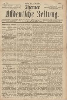 Thorner Ostdeutsche Zeitung. 1893, № 282 (1 Dezember)