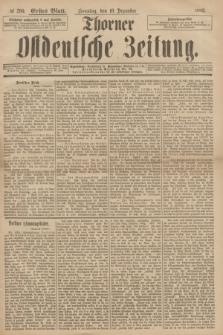 Thorner Ostdeutsche Zeitung. 1893, № 290 (10 Dezember) - Erstes Blatt